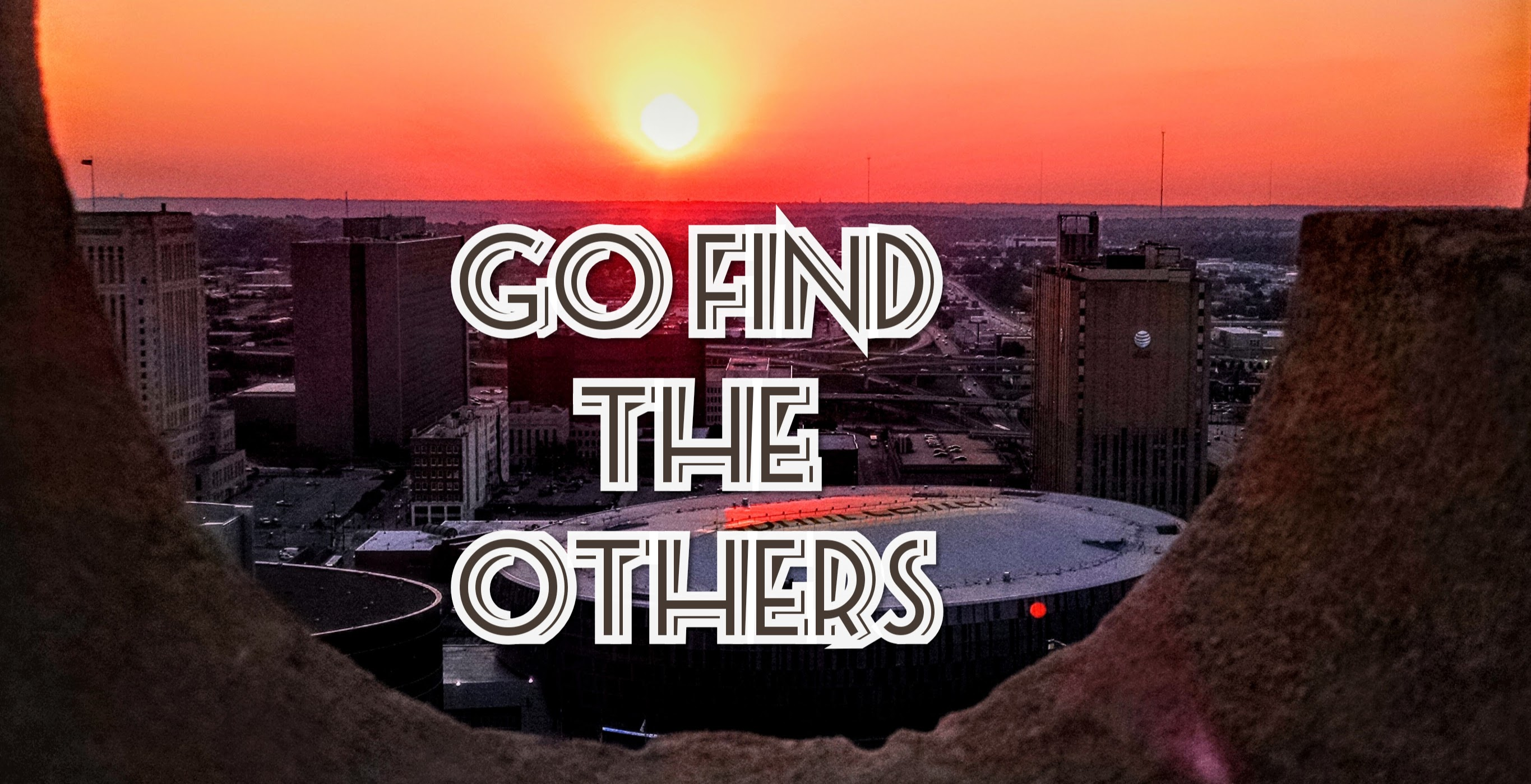 Go Find The Others